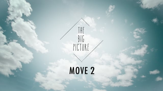 The big picture – move 2
