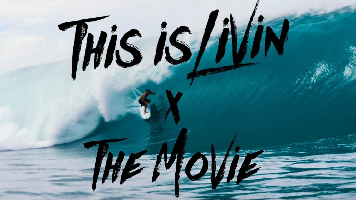 This is livin' – the movie